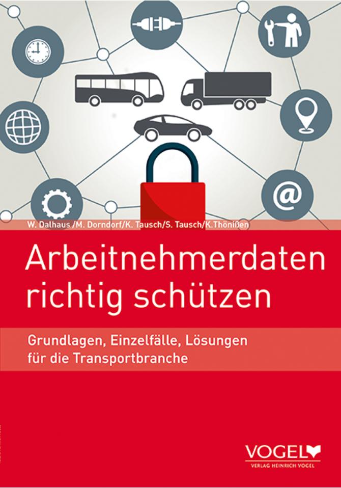 Arbeitnehmerdaten richtig schützen - Wibke Dalhaus, Karin Tausch, Dr. Maximilian Dorndorf, Sebastian Tausch, Klaus Thönißen
